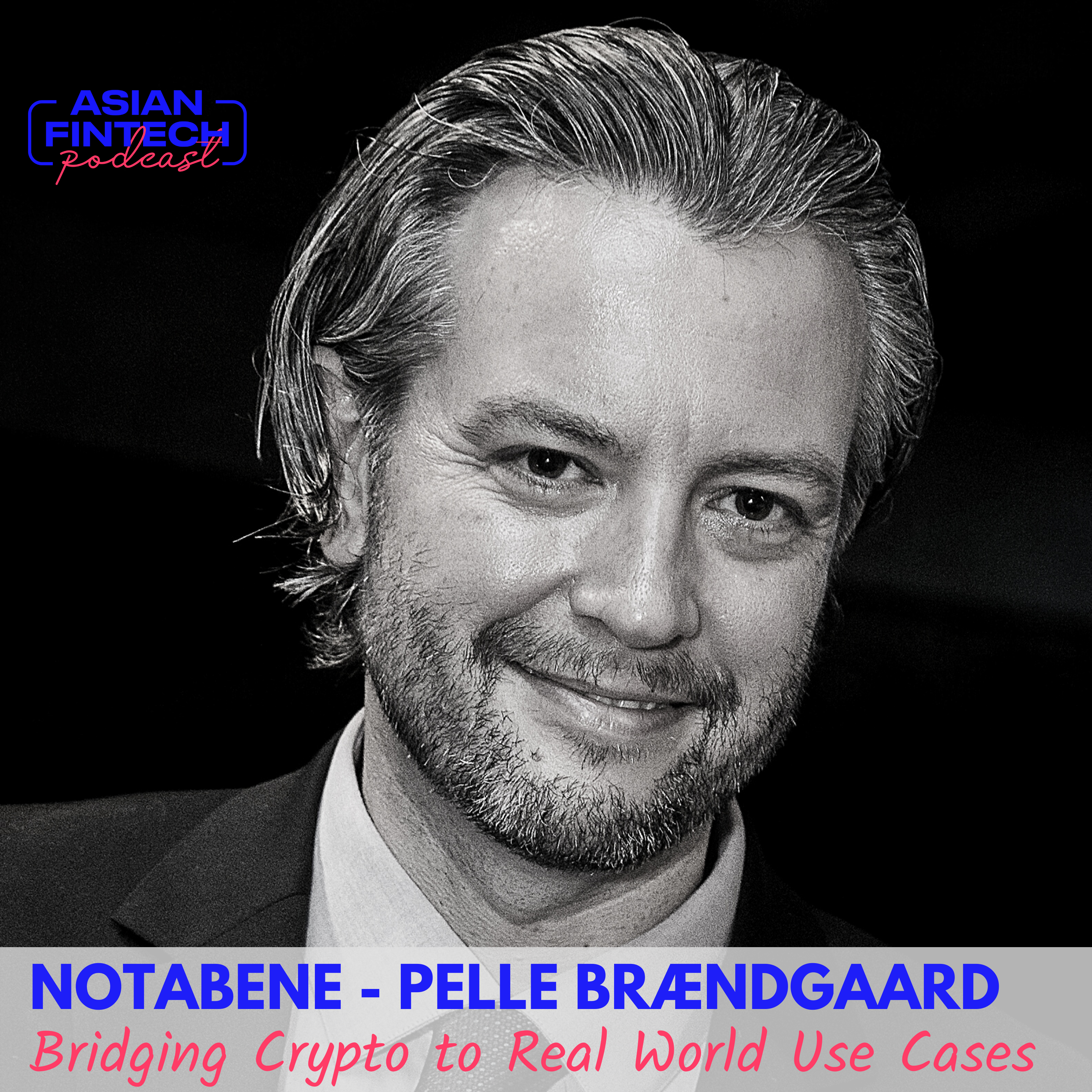 EP 08 – Pelle Brændgaard – Notabene – Bridging Crypto to Real World Use Cases